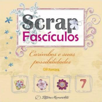 Scrap Fascículos N° 7 - Carimbos e suas possibilidades - Gil Jussara