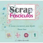Scrap Fascículos N° 1 - Como escrever seu texto - Flávia Terzi