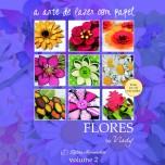 Flores - A arte de fazer com papel - Vlady